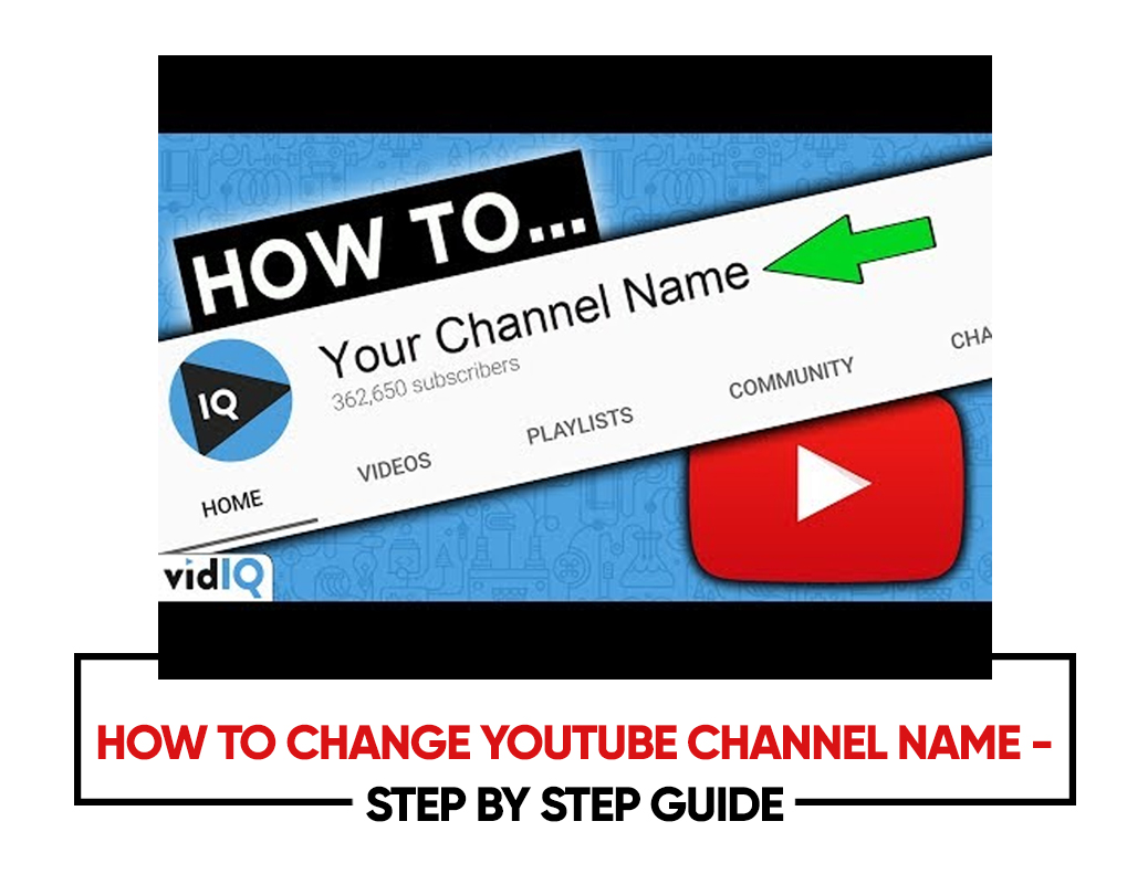 How to Change YouTube Channel Name – Step by Step Guide