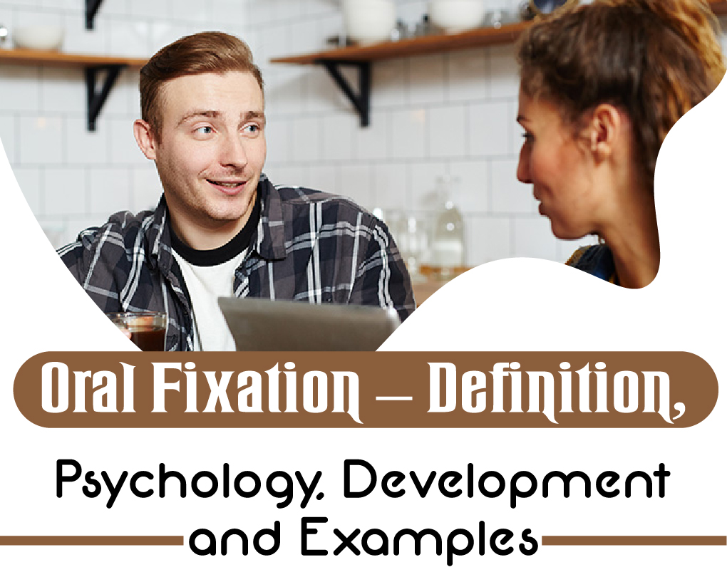 Oral Fixation – Definition, Psychology, Developmentand Examples