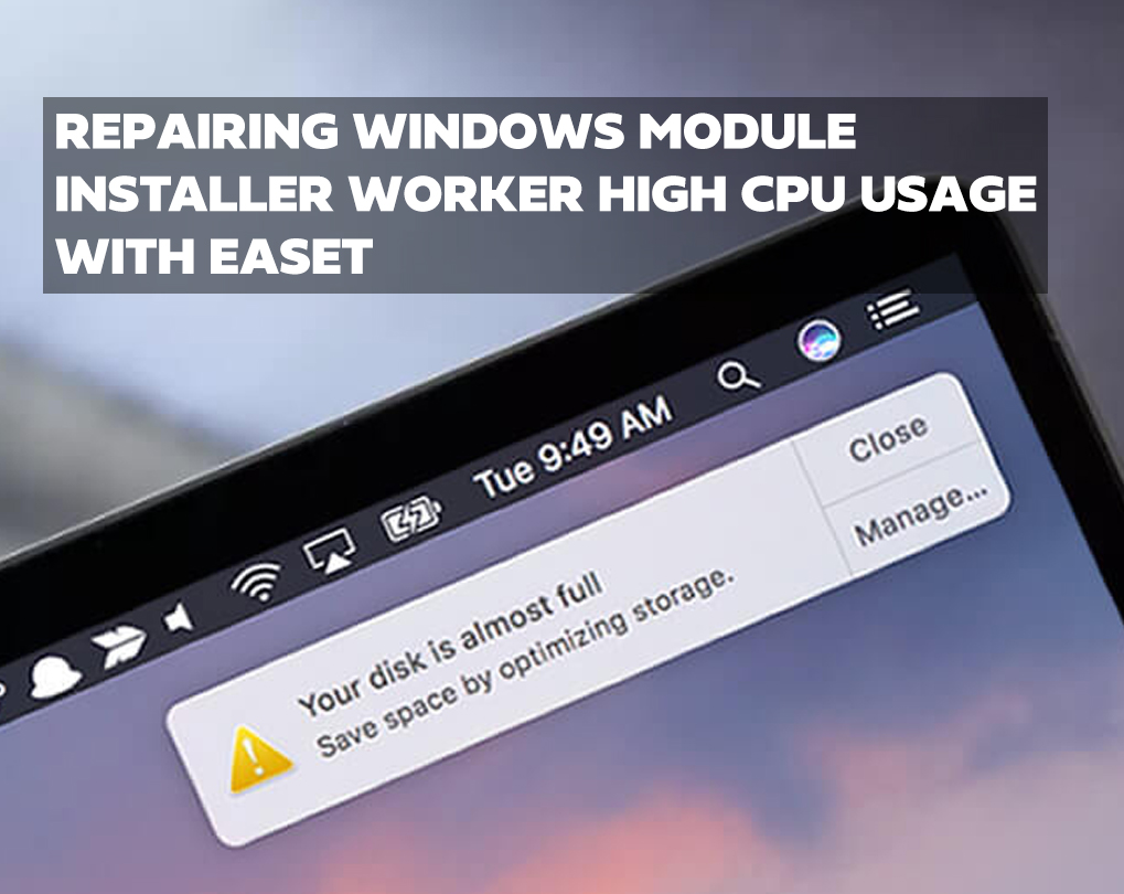 Repairing Windows Module Installer Worker High CPU Usage with Ease