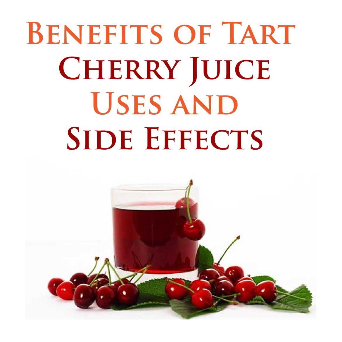 Benefits of Tart Cherry Juice – Uses and Side Effects