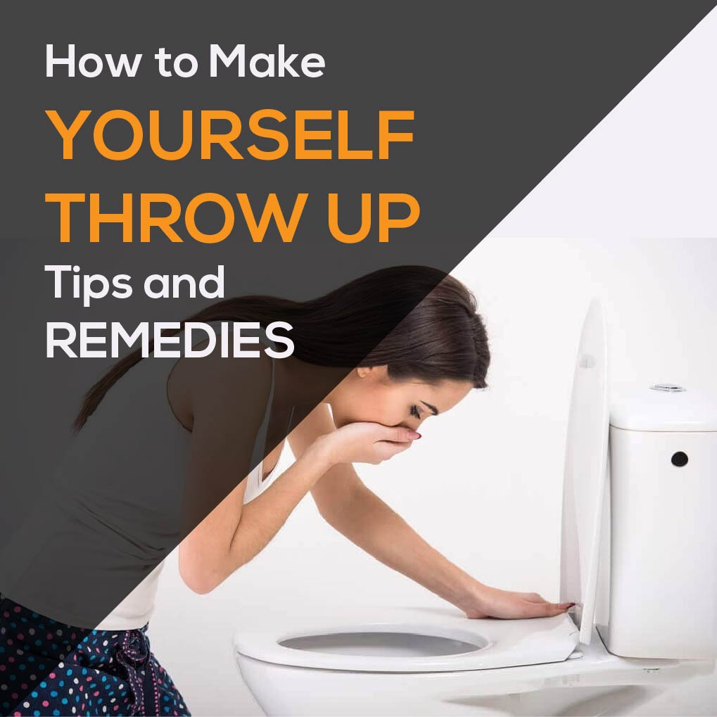 How to Make Yourself Throw Up – Tips and Remedies