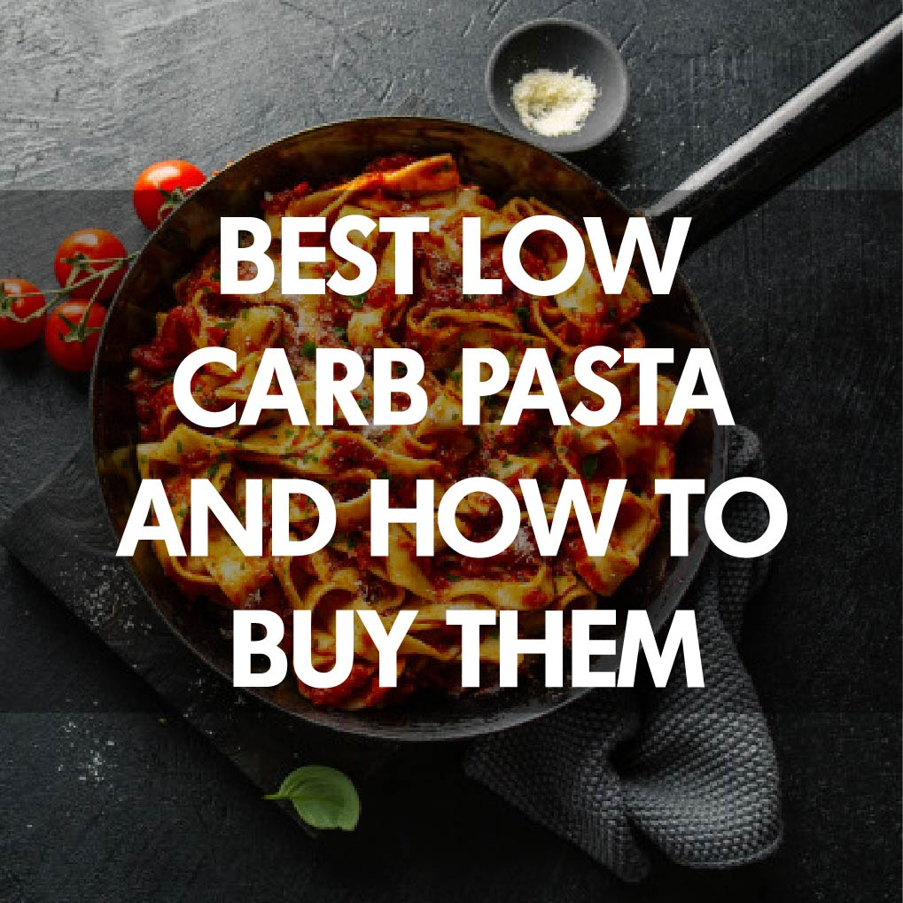 Best Low Carb Pasta and How to Buy Them