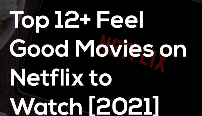 Best Feel Good Movies On Netflix