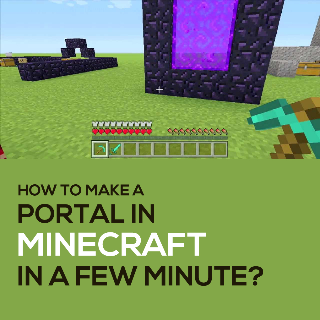 How to Make a Portal in Minecraft in a Few Minute?