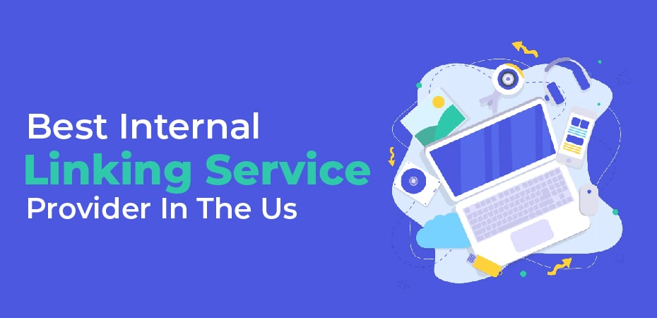 Best Internal Linking Service Provider In The Us